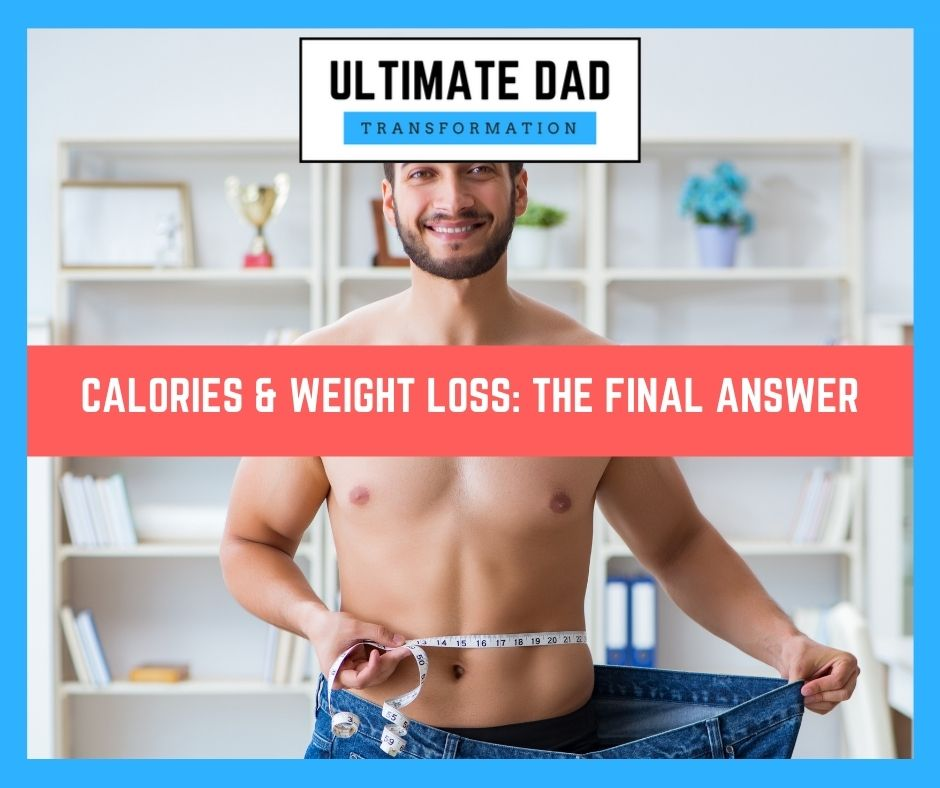 Calories & Weight Loss, The Final Answer!